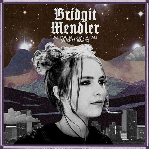 Do You Miss Me at All (Pusher Remix) by Bridgit Mendler