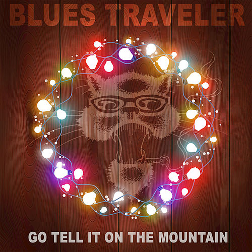 Play & Download Go Tell It on the Mountain by Blues Traveler | Napster
