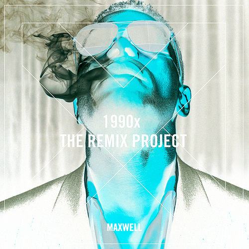 1990x (Remixes) by Maxwell