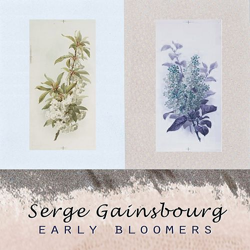 Early Bloomers de Serge Gainsbourg