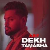 Dekh Tamasha by ABY