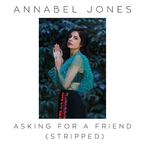 Asking For A Friend (Stripped) by Annabel Jones