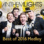 """Best of 2016 Medley: Stressed Out / 7 Years / Work / Treat You Better / Can't Stop the Feeling / Closer / 24k"" by Anthem Lights"
