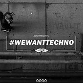 #WeWantTechno by Various Artists