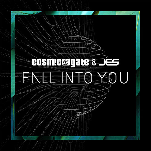 Play & Download Fall Into You by Cosmic Gate | Napster