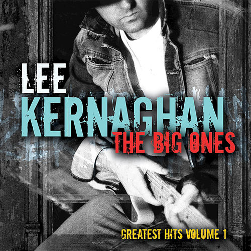 Play & Download The Big Ones: Greatest Hits by Lee Kernaghan | Napster