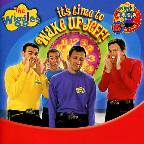 It's Time To Wake Up Jeff! by The Wiggles