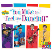 Play & Download You Make Me Feel Like Dancing by The Wiggles | Napster