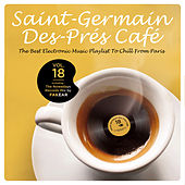 Saint-Germain-Des-Prés Café Vol.18: The Best Electronic Music Playlist to Chill From Paris (Including: The Nowadays Records Mix by Fakear) de Various Artists