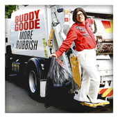 More Rubbish by Buddy Goode