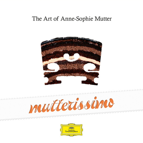 Mutterissimo – The Art Of Anne-Sophie Mutter by Anne-Sophie Mutter