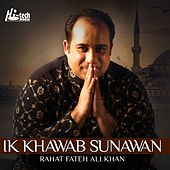 Play & Download Ik Khawab Sunawan - Islamic Nasheeds by Rahat Fateh Ali Khan | Napster