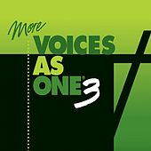 More Voices as One 3 by Various Artists