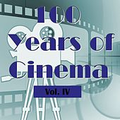 100 Years of Cinema Vol. IV by Various Artists