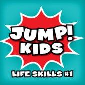 Life Skills #1 by JUMP! Kids