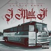 I Made It by Layzie Bone