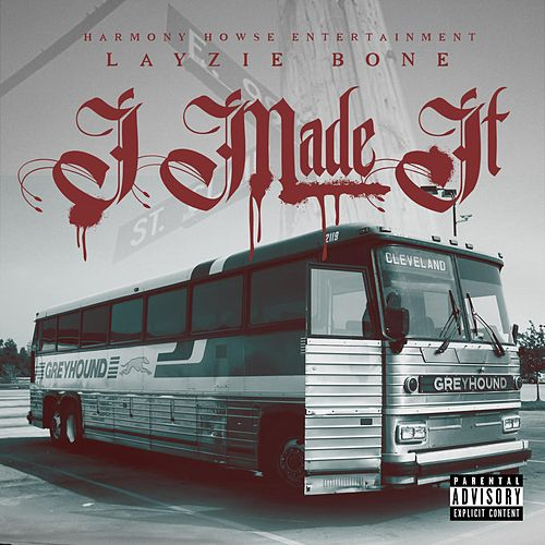 Play & Download I Made It by Layzie Bone | Napster