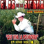 Play & Download Que Viva la Polvadera Con Banda en Vivo, Vol.4 by El As De La Sierra | Napster