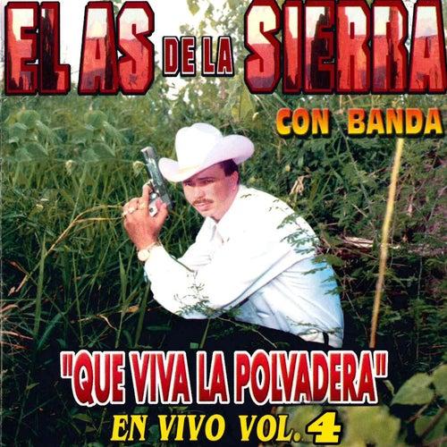 Que Viva la Polvadera Con Banda en Vivo, Vol.4 by El As De La Sierra