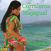 Play & Download Negrita Consentida by Los Corraleros De Majagual | Napster