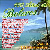 Play & Download 100 Años de Bolero Vol. 3 by Various Artists | Napster