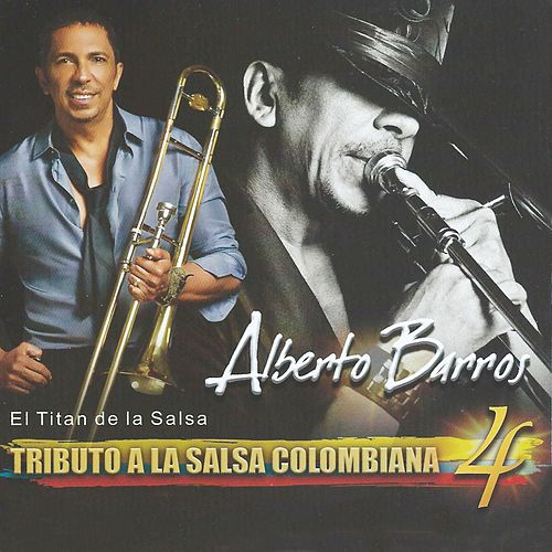 Play & Download Tributo a la Salsa Colombiana 4 by Alberto Barros | Napster