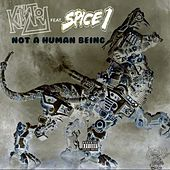 Not a Human Being (feat. Spice 1) by KillJoy
