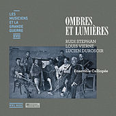Play & Download Stephan, Vierne & Durosoir: Ombres et lumières (Les musiciens et la Grande Guerre, Vol. 18) by Various Artists | Napster