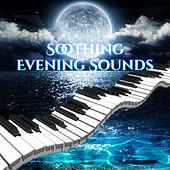 Soothing Evening Sounds – Music for Sleep, Deep Relax, Healing Songs, Evening Nap, Peaceful Sleep by Time for Lullaby World