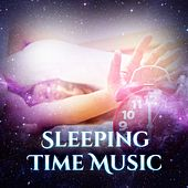 Play & Download Sleeping Time Music  – Sleep Music, Sounds of Nature, New Age, Easy Sleep, Deep Sleep, Relaxation, Pure Instrumental Songs by Sounds of Nature Relaxation | Napster