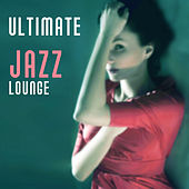 Ultimate Jazz Lounge – Easy Listening Piano Jazz, Instrumental Music for Cocktail Dinner Party, Ambient Relax by Relaxing Instrumental Jazz Ensemble
