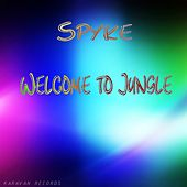 Play & Download Welcome to Jungle by Spyke   Napster