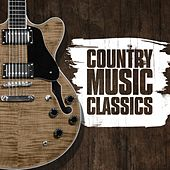 Play & Download Country Music Classics by Various Artists | Napster