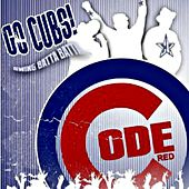 Go Cubs (Swing Batta Batta) by Code Red