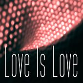 Play & Download Love Is Love (Top Music for Your Relax, Lounge, Ambient, Chill out, New Age, Jazz, Classical, Film, Deep House, Deep, Film, Pubblicità, Spot, Sottofondo Musicale Video, Alternative, Easy Listening, Miscellaneous, World, Instrumental, Classica) by Various Artists | Napster