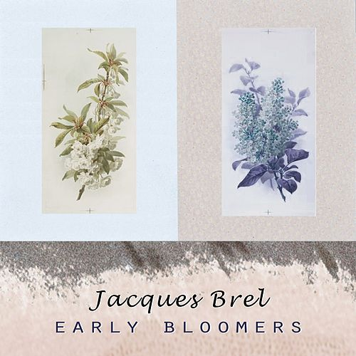 Early Bloomers de Jacques Brel