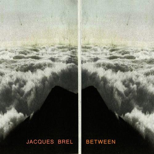 Between de Jacques Brel