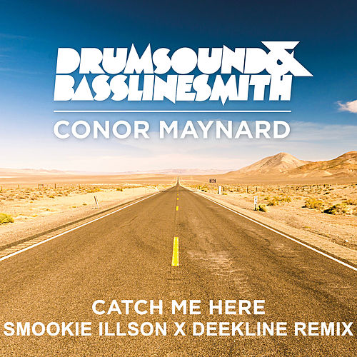 Play & Download Catch Me Here (feat. Conor Maynard) (Smookie Illson x Deekline Remix) by Drumsound & Bassline Smith | Napster