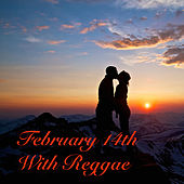 February 14th With Reggae Records by Various Artists