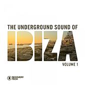 The Underground Sound of Ibiza, Vol. 1 by Various Artists
