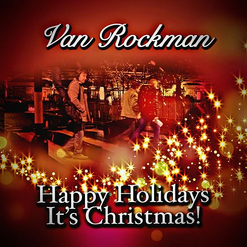 Play & Download Happy Holidays, It's Christmas! by Van Rockman | Napster