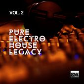 Play & Download Pure Electro House Legacy, Vol. 2 by Various Artists | Napster