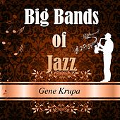 Big Bands of Jazz, Gene Krupa by Gene Krupa And His Orchestra