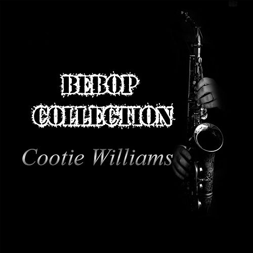 Bebop Collection, Cootie Williams by Cootie Williams