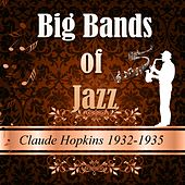 Play & Download Big Bands of Jazz, Claude Hopkins 1932-1935 by Claude Hopkins | Napster