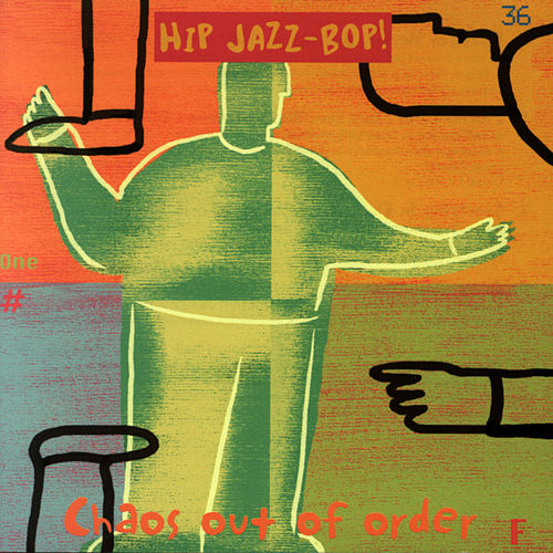 Play & Download Hip Jazz Bop: Chaos out of Order by Various Artists | Napster