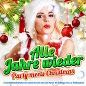 Alle Jahre wieder - Party meets Christmas (X-mas Weihnachtslieder der Saison 2016 bis 2017 und Apres Ski Schlager Hits zu Weihnachten) by Various Artists