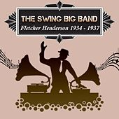 The Swing Big Band, Fletcher Henderson 1934 - 1937 by Fletcher Henderson