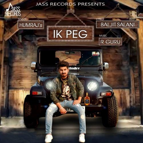Play & Download Ik Peg by Humraj   Napster