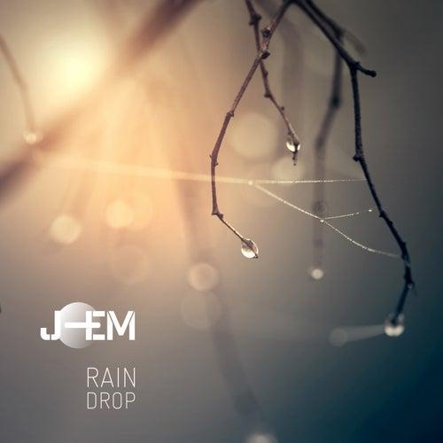 Play & Download Rain Drop by J-EM | Napster